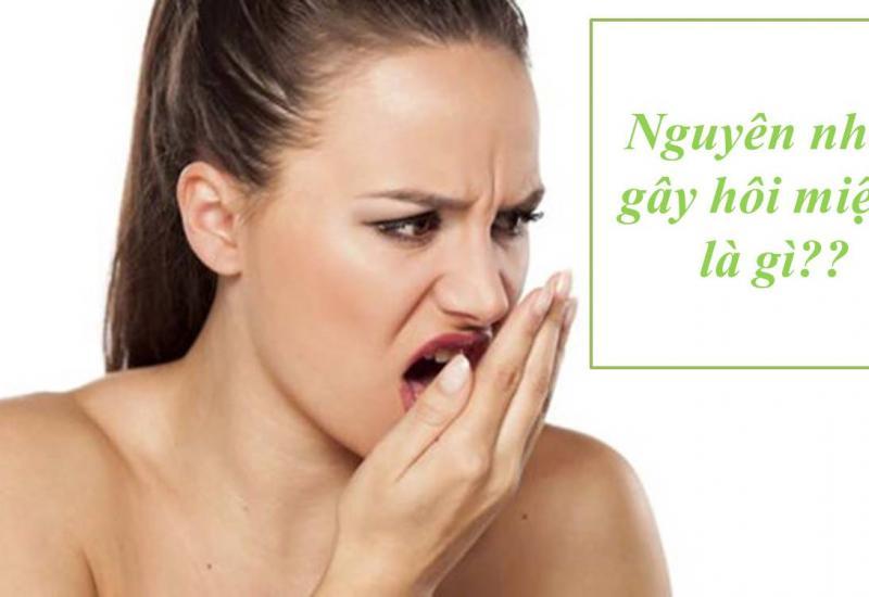 Vì sao bị hôi miệng? Nguyên nhân và cách trữa trị hiệu quả